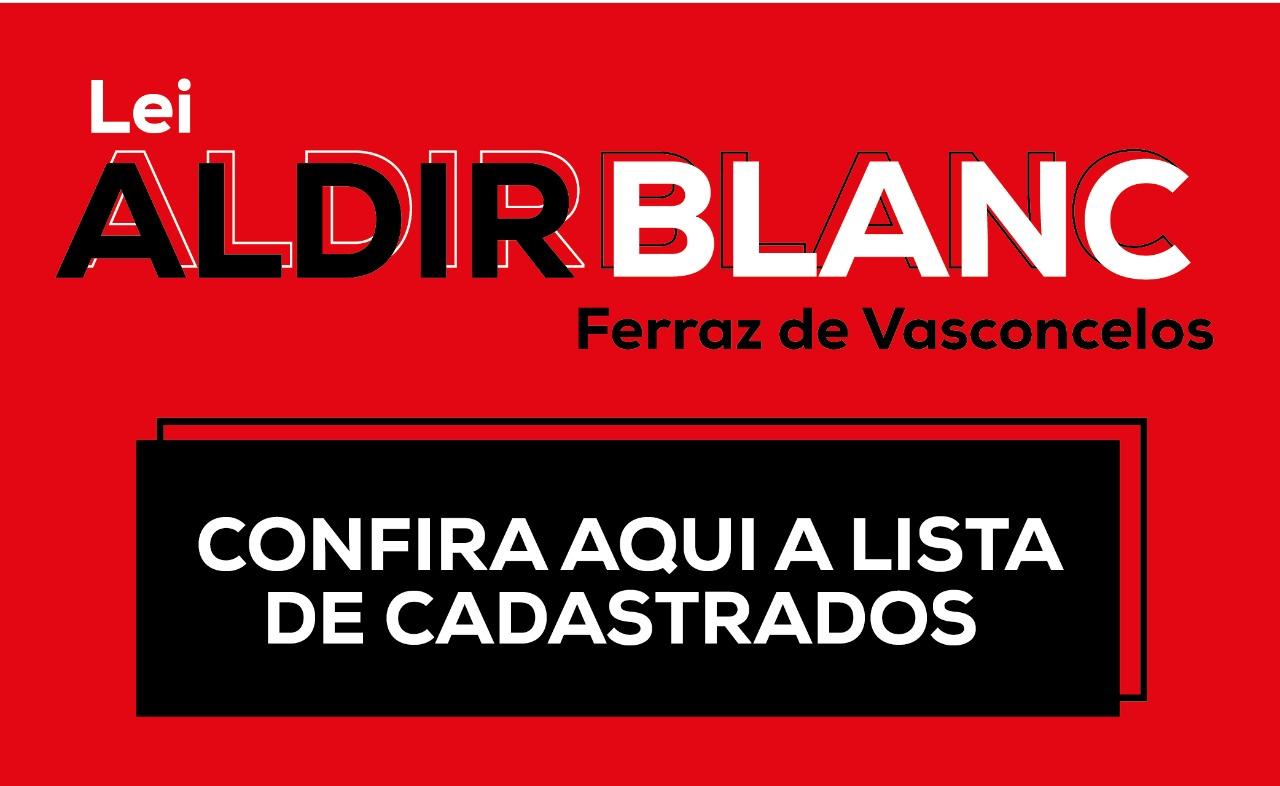 LISTA CADASTRADOS LEI ALDIR BLANC